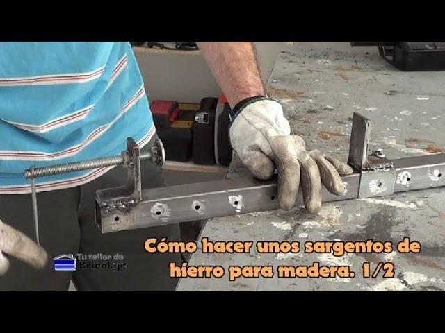 Cómo hacer unos sargentos de hierro para madera. 1.2