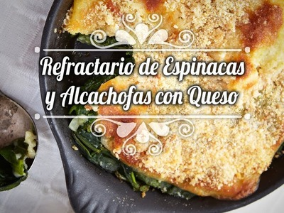 Chef Oropeza Receta: Refractario de Espinacas y Alcachofas con Queso