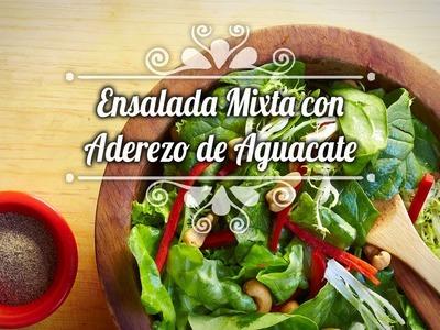 Chef Oropeza Receta: Ensalada mixta con aderezo de aguacate-Mixed Salad Recipe