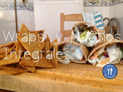 Wraps y Nachos Caseros | Recetas Clean Eating