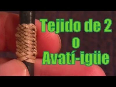 """Tejido de 2 o """"Avatí - Igüe"""" """"El Rincón del Soguero"""""""