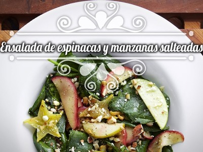 Chef Oropeza Receta:Ensalada de espinacas y manzanas salteadas-Spinach and Apple Salad