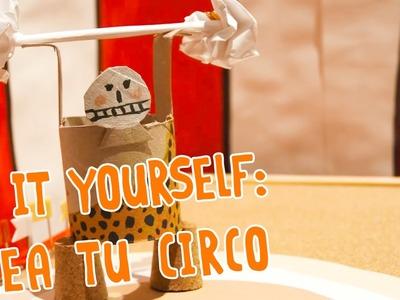 DIY - Cómo hacer tu propio circo