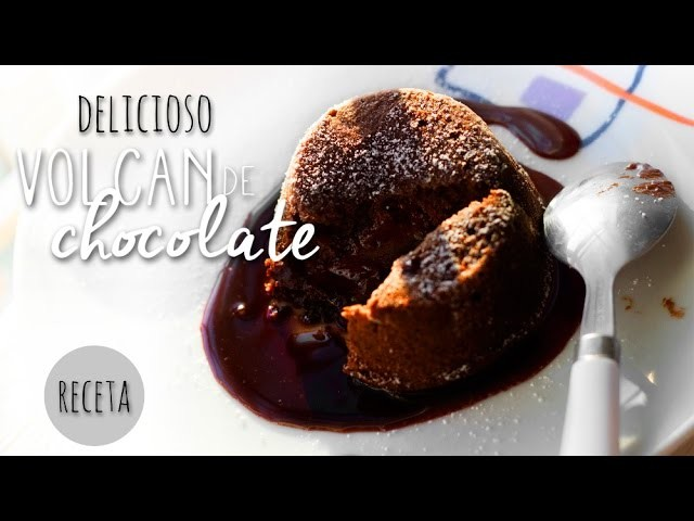 ¡RECETA! VOLCÁN DE CHOCOLATE - DELICIOSO - CHOCOLATE VOLCANO