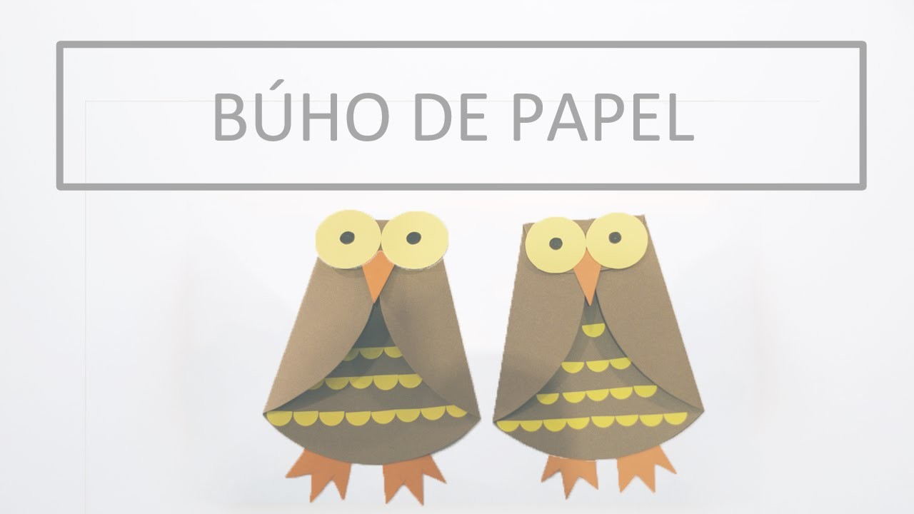 Manualidad:  Buho de papel .  Craft:  Paper owl