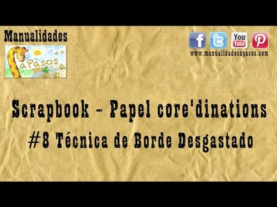 Scrapbook - Tecnica #8 Borde desgastado en Papel Core'dinations