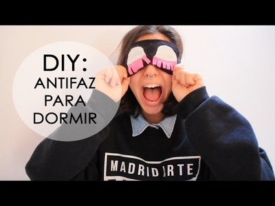 DIY: ANTIFAZ PARA DORMIR   Pati Petite