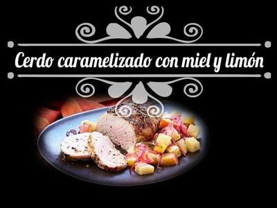 Chef Oropeza Receta: Cerdo Caramelizado con Miel y Limón