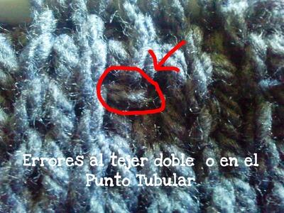 Errores al tejer doble o en el punto tubular Soy Woolly