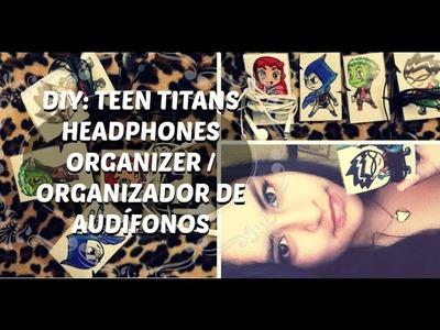 DIY Organizador de Audífonos - Teen Titans Headphones Organizer