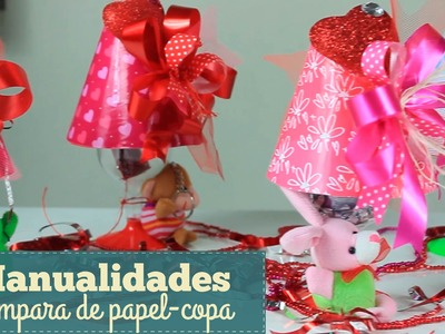 MANUALIDADES LÁMPARA DE PAPEL-COPA.CRAFTS PAPER-CUP LAMP