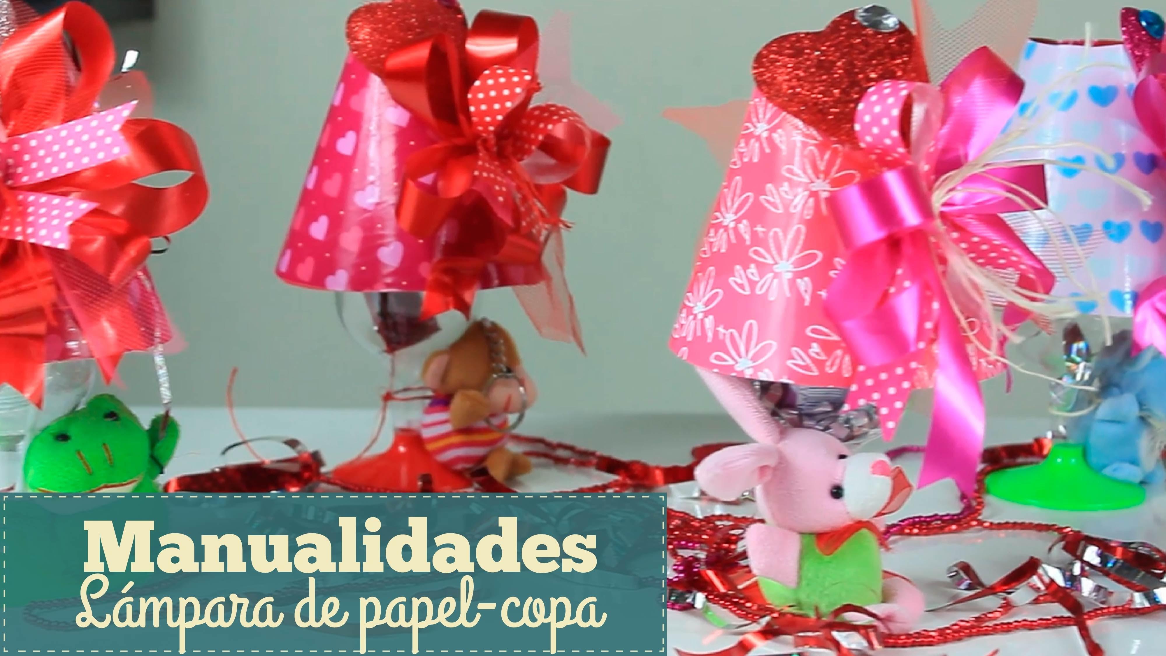 MANUALIDADES LÁMPARA DE PAPEL-COPA.CRAFTS PAPER-CUP LAMP