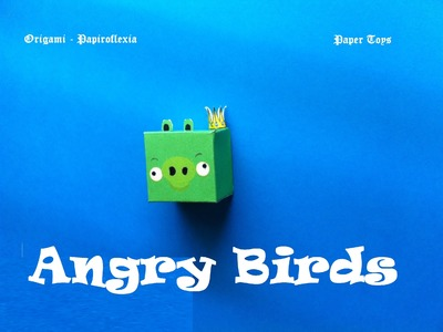 Paper Toys. Origami - Papiroflexia. Angry Birds 3D #6