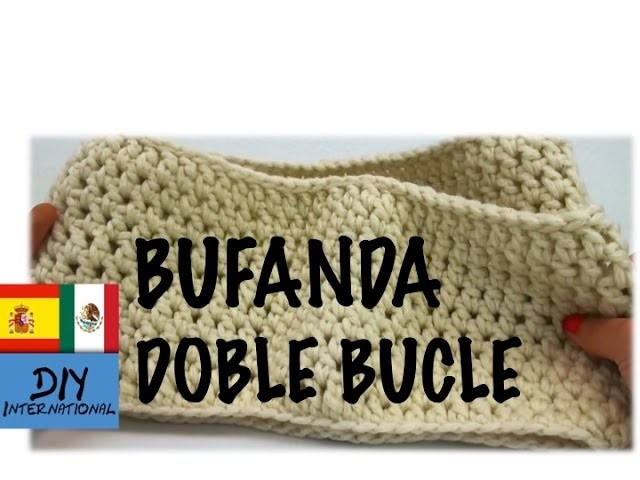 CÓMO TEJER UNA BUFANDA DE DOBLE BUCLE - TUTORIAL DIY