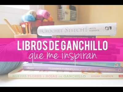 Libros de ganchillo que me inspiran | Crochet books