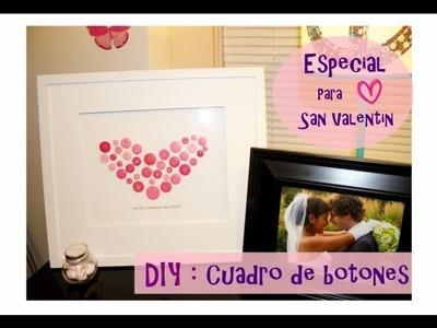DIY: Cuadro de botones - Propuesta para San Valentin - Colaborativo