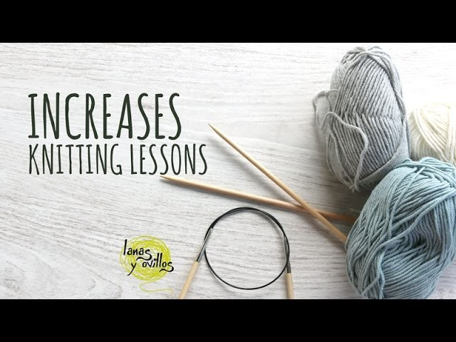 Knitting Lessons - Increases