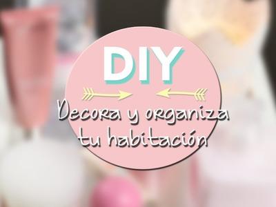 DIY decora y organiza tu habitación, fácil y económico
