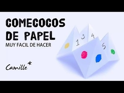 DIY: Hacer Comecocos de Papel. *Camille*