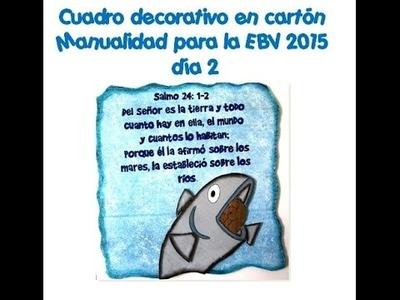 Cuadro decorativo en cartón EBV2015 día 2, Manualidades cristianas