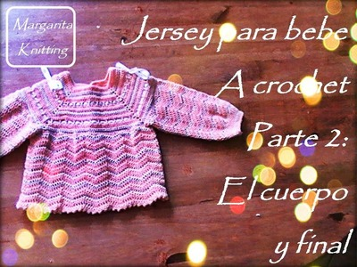 Jersey de bebe a crochet parte 2: cuerpo y final (zurdos)