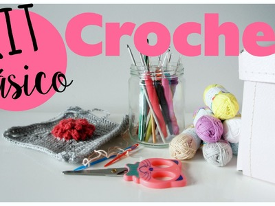 Kit básico de crochet o ganchillo. Haul crochet