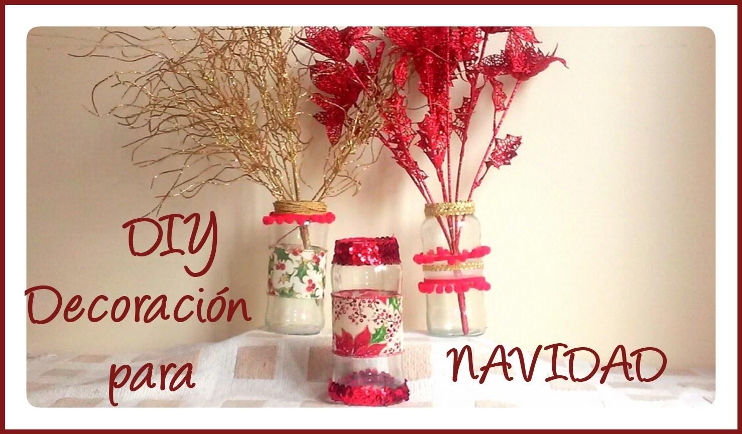 DIY - Cómo decorar tarros de cristal (Navidad.Christmas)