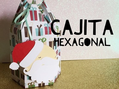 TUTORIAL Cajita Hexagonal Navideña.Hexagonal Christmas Box