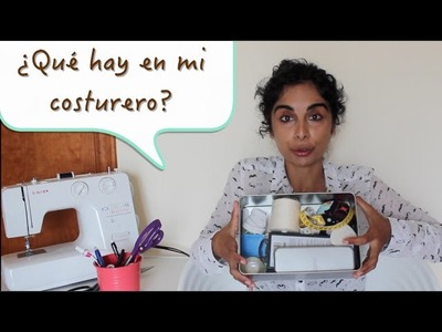 Sewing Tips  - ¿Qué hay en mi costurero? - What's in my sewing box?