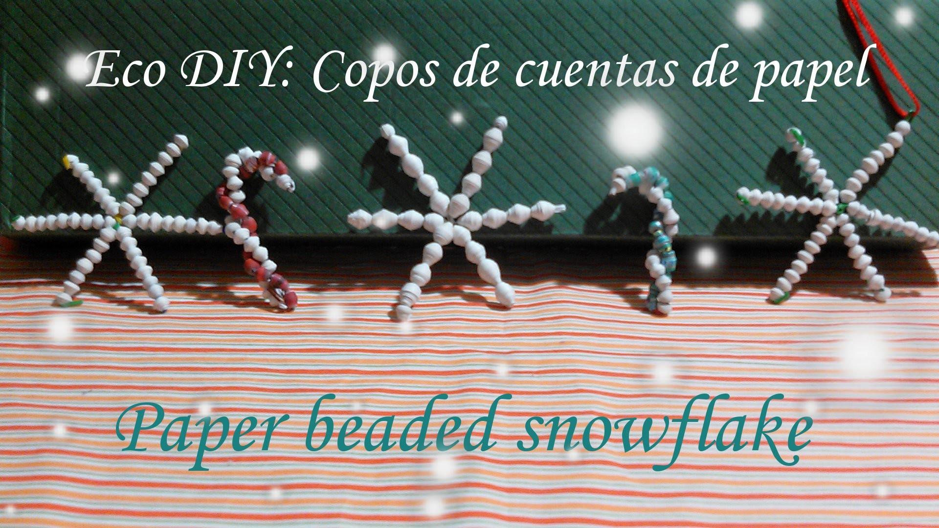 Eco DIY: Copos de cuentas de papel.paper beaded snowflake
