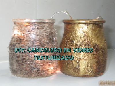 DIY CANDELERO EN VIDRIO TEXTURIZADO (Con Frasco reciclado)