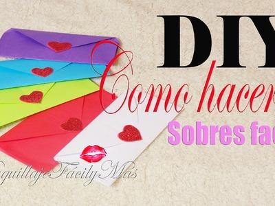 DIY Como hacer sobres para carta facil. San Valentin. 14 de febrero. Dia del amor y la amistad.