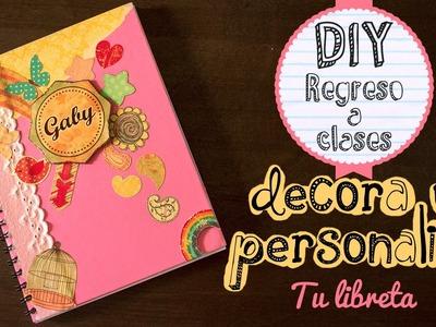 DIY REGRESO A CLASES: Decora y personaliza tu libreta