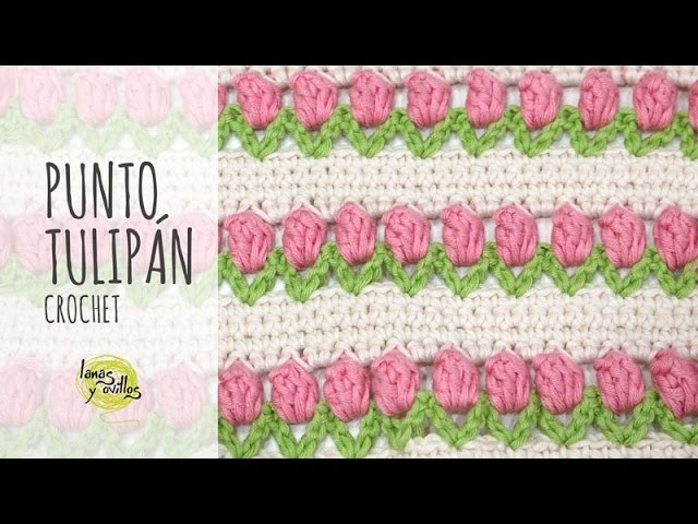 Tutorial Punto Tulipan Ganchillo o Crochet