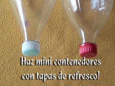 Como hacer minicontenedores con tapas de botellas de refresco
