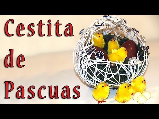 COMO HACER UNA CESTA DE PASCUA CON HILO - DIY - How to make a Basket of Easter thread