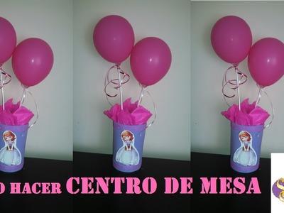 COMO HACER CENTRO DE MESA PRINCESA SOFIA.SOFIA the FIRST