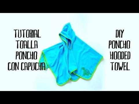 Tutorial toalla poncho con capucha - DIY poncho hooded towel