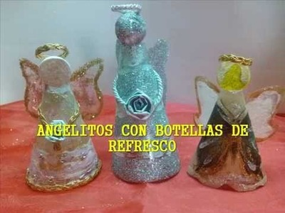 Angelitos con envases de refresco. Christmas Angel out of soda bottles