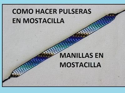 COMO HACER UNA PULSERA EN MOSTACILLA