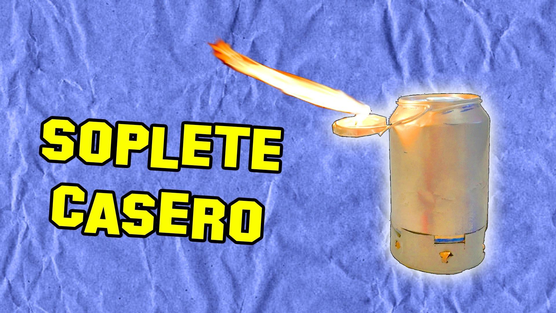 Como Hacer un Soplete Casero | How to Make a Blowtorch