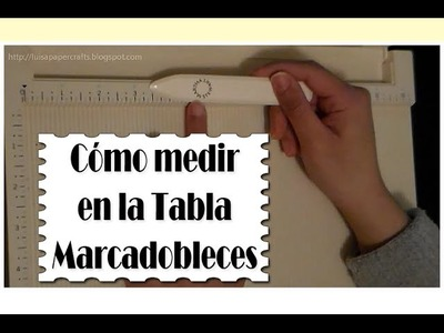Cómo medir en la Tabla Marcadobleces - video petición