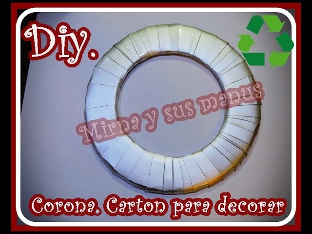 Como hacer una corona de carton para decorar.  How to make a cardboard wreath to decorate