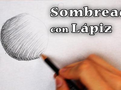 Cómo Sombreaar con Lápiz (BÁSICO)