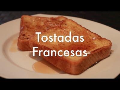 French Toast o Tostadas Francesas - Receta Fácil