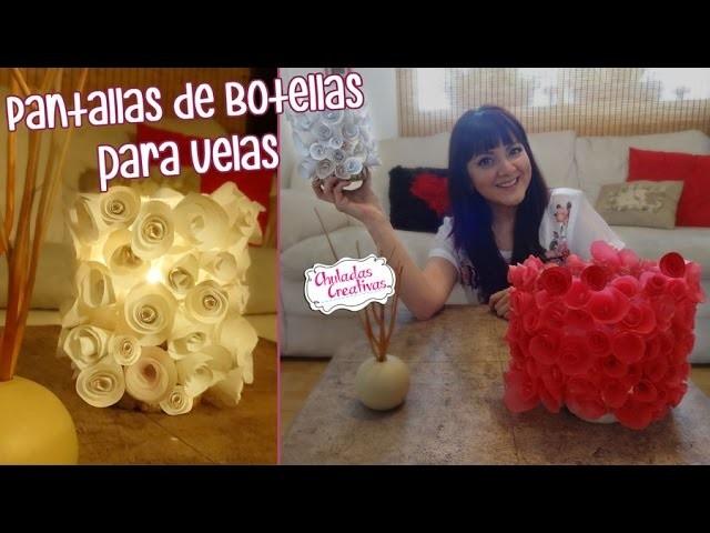 Pantallas Para Velas de PET (Botellas e Plástico) :: Chuladas Creativas