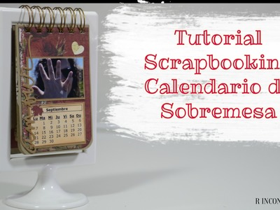 Scrapbook tutorial: Calendario de Sobremesa