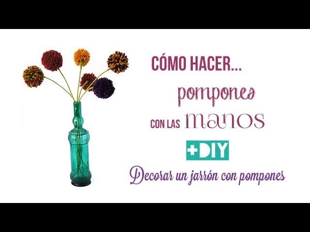 Como hacer pompones con las manos + DIY Decorar un jarrón