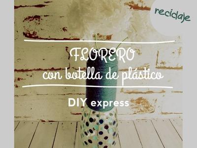 DIY express: Florero con botella de plástico