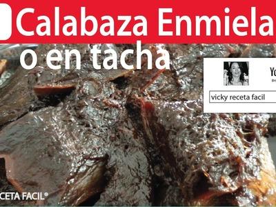 CALABAZA EN DULCE | CALABAZA ENMIELADA | CALABAZA EN TACHA | Vicky Receta Facil